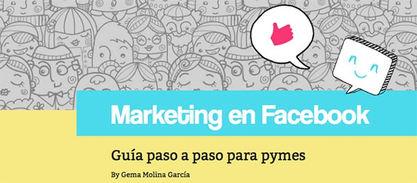Ebook gratuito: Todo lo que debes saber para dominar el marketing en Facebook – Guía paso a paso