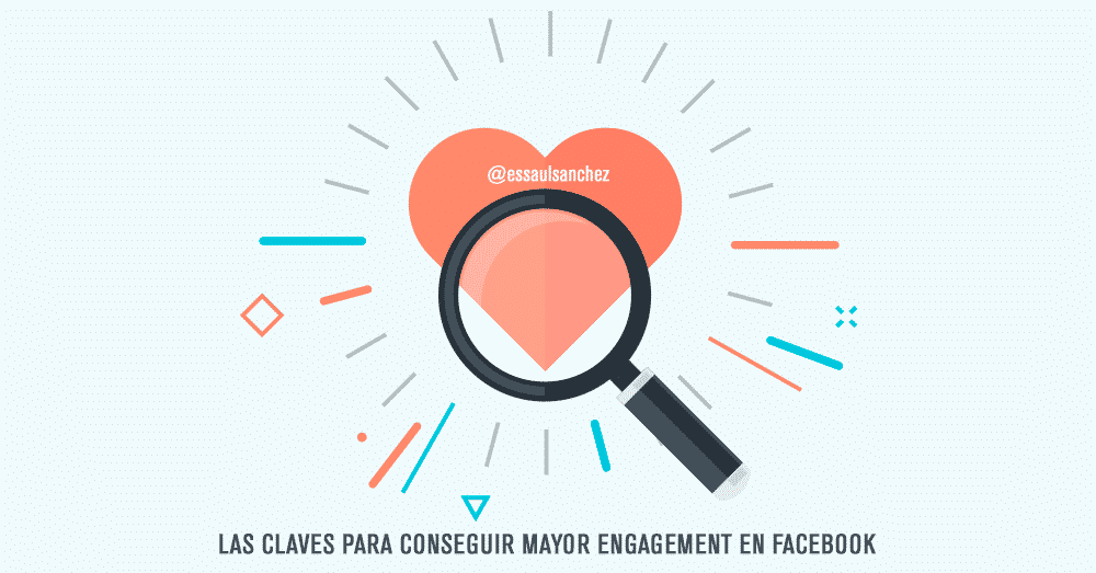 Las claves para conseguir mayor engagement en Facebook